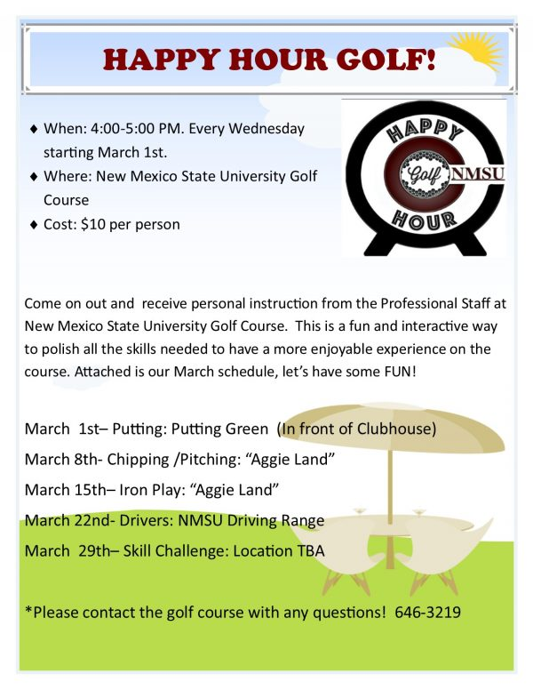 When: 4:00-5:00 PM. Every Wednesday starting March 1st. Where: New Mexico State University Golf Course Cost: $10 per person